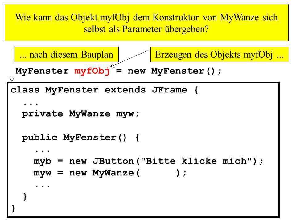 Erzeugen des Objekts myfObj ...