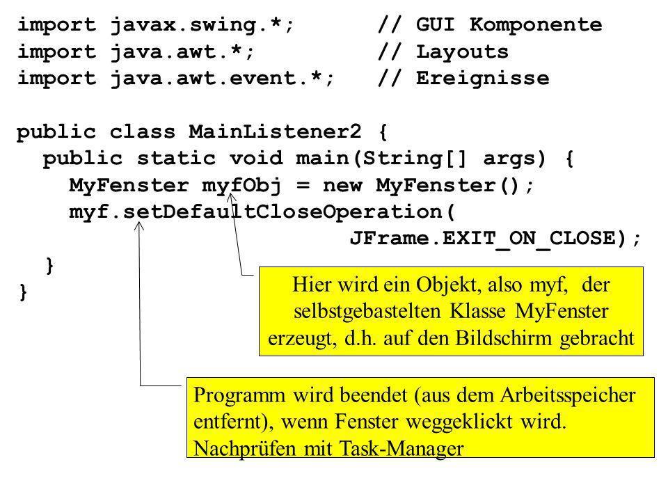 import javax.swing.*; // GUI Komponente