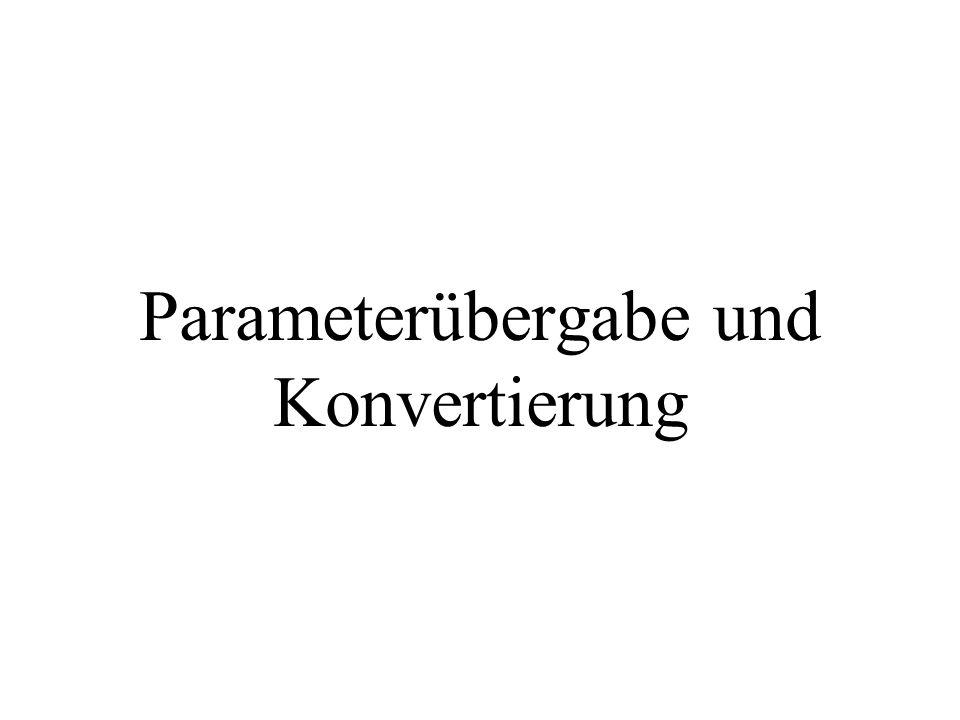 Parameterübergabe und Konvertierung