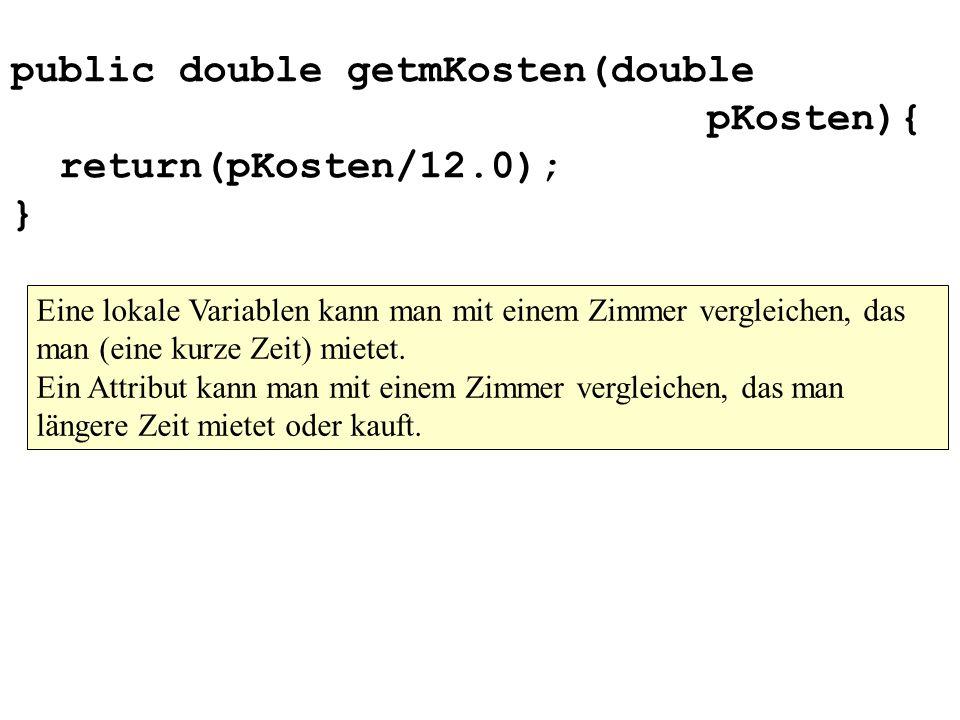 public double getmKosten(double pKosten){ return(pKosten/12.0); }