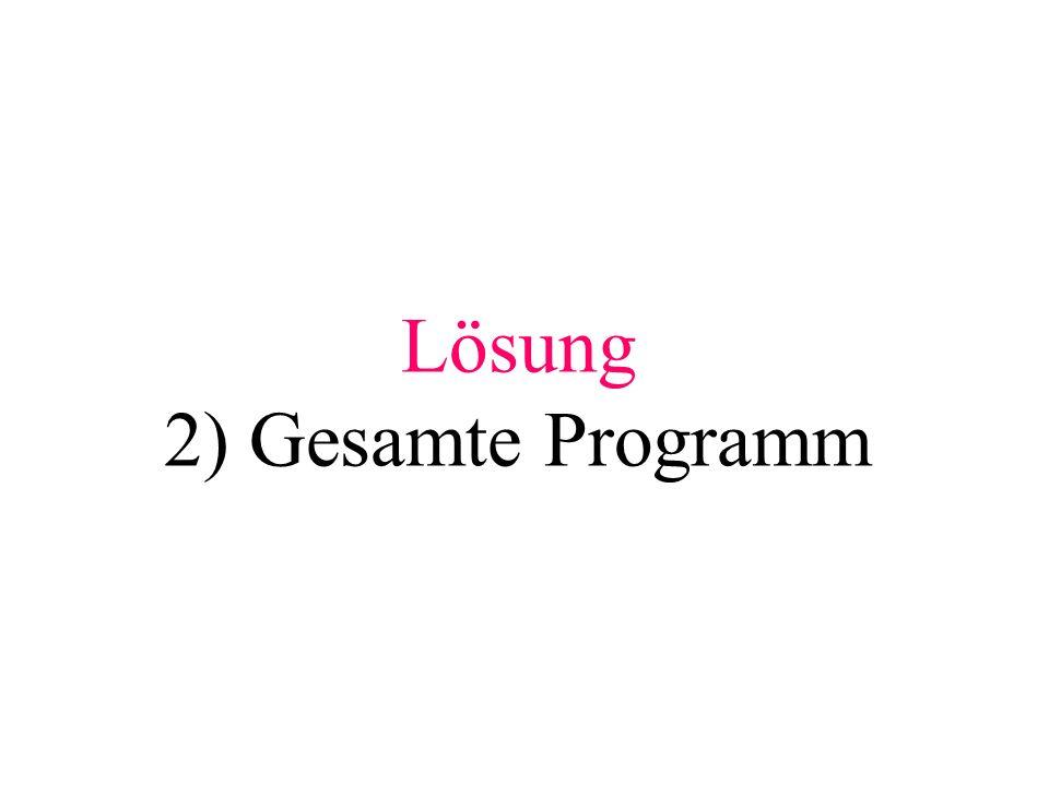 Lösung 2) Gesamte Programm