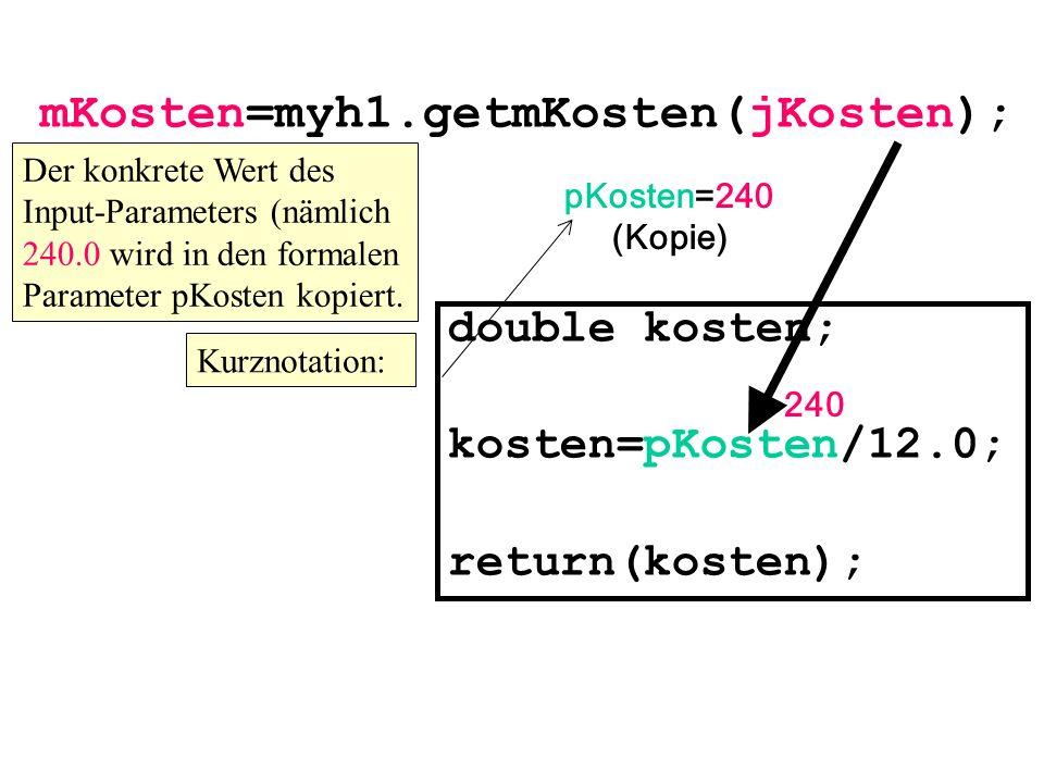 mKosten=myh1.getmKosten(jKosten);