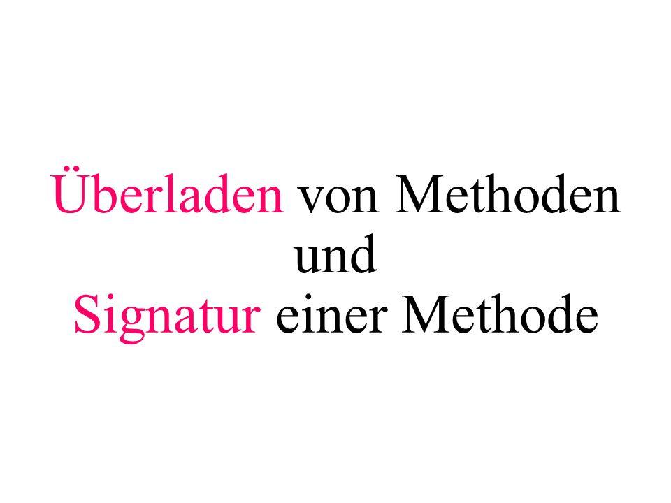 Überladen von Methoden und Signatur einer Methode
