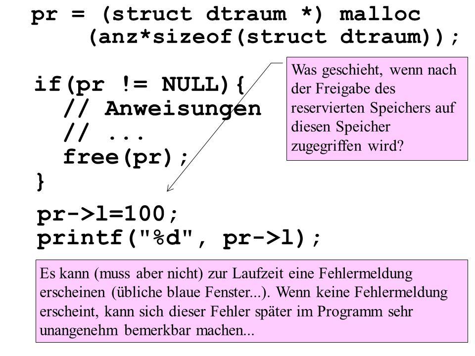 if(pr != NULL){ // Anweisungen // ... free(pr); } pr->l=100;