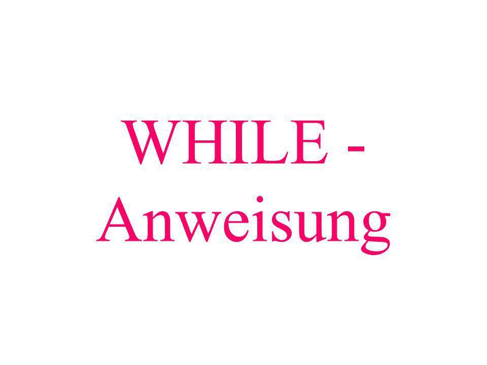 WHILE - Anweisung