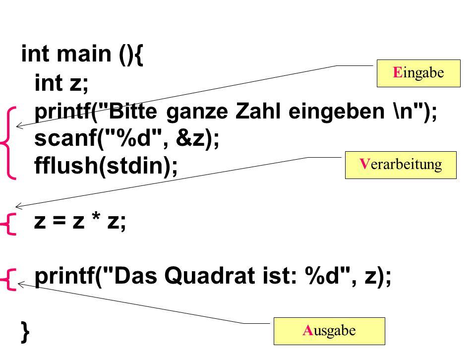 printf( Bitte ganze Zahl eingeben \n ); scanf( %d , &z);