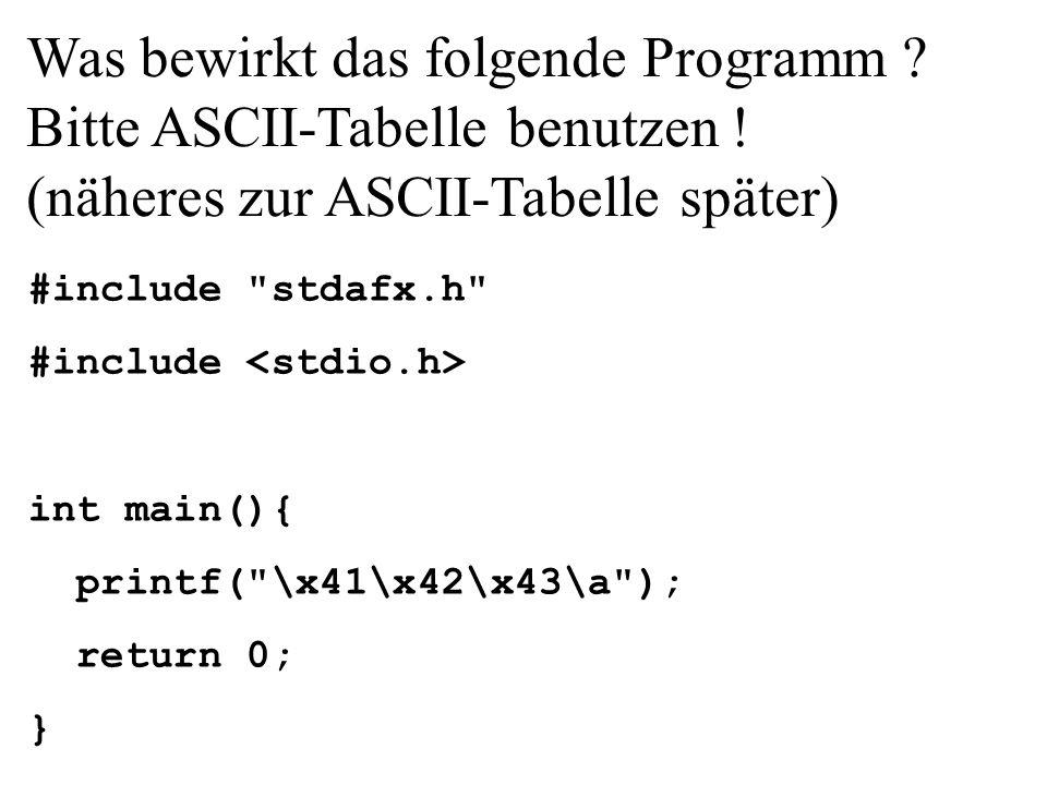 Was bewirkt das folgende Programm. Bitte ASCII-Tabelle benutzen