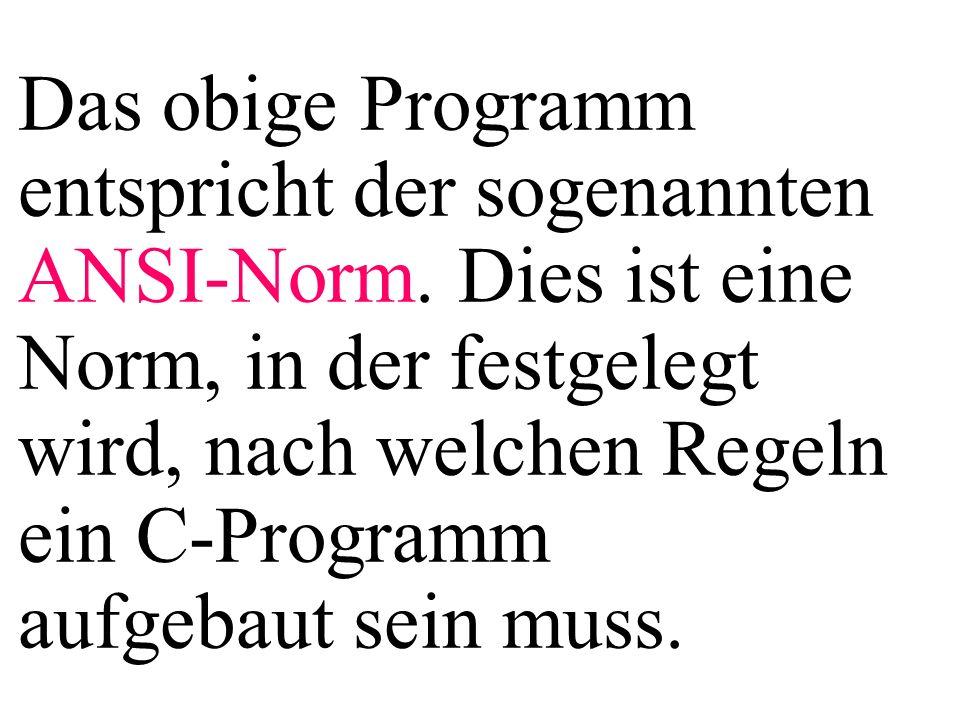 Das obige Programm entspricht der sogenannten ANSI-Norm