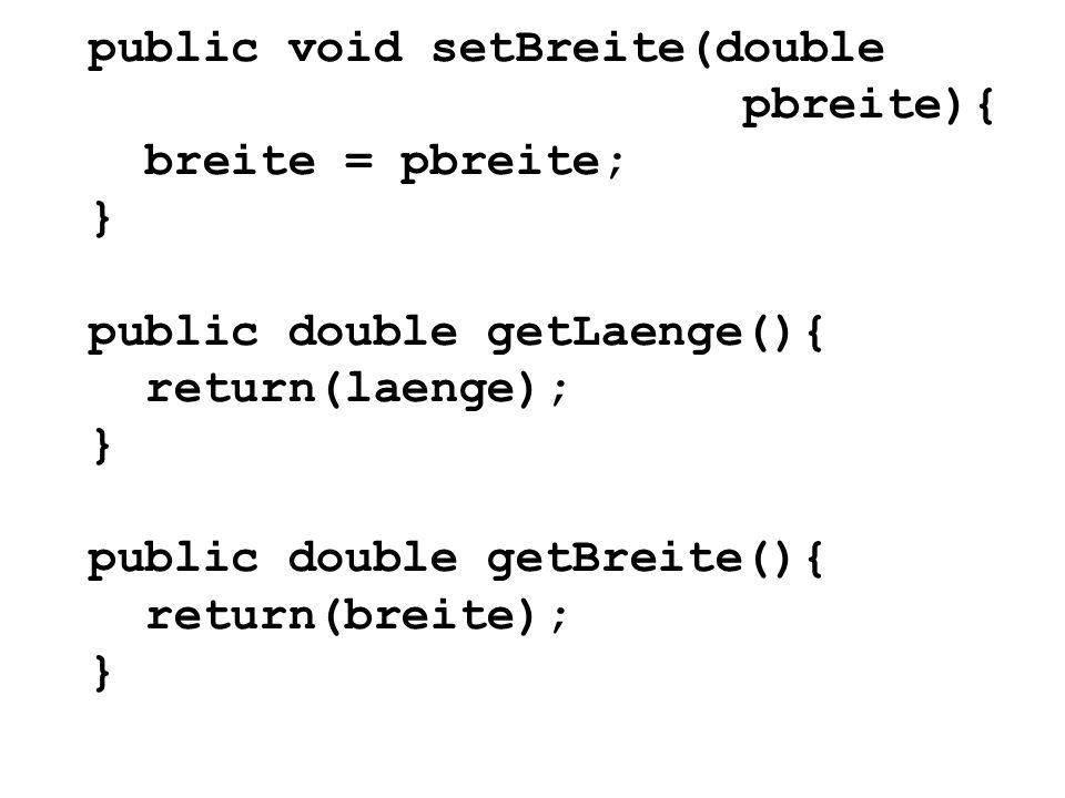 public void setBreite(double