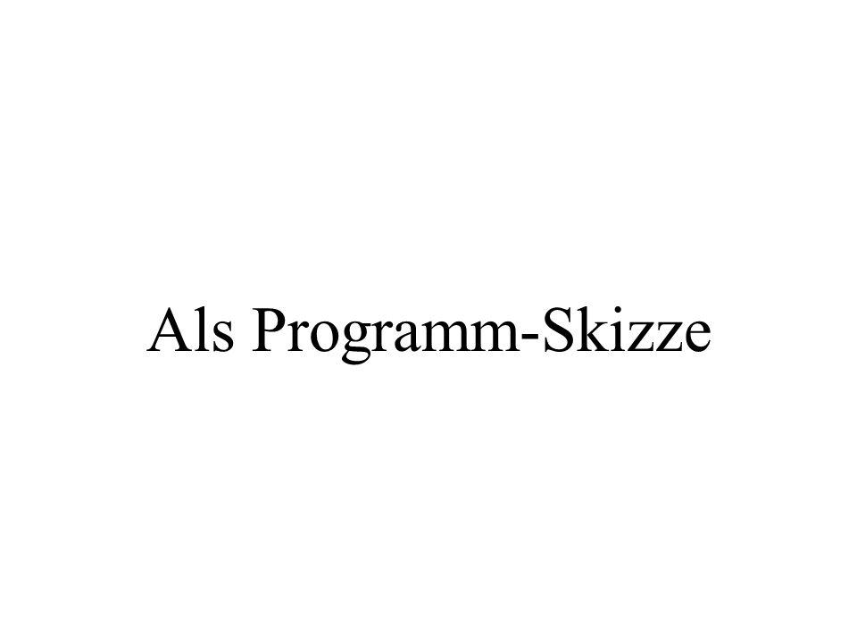 Als Programm-Skizze