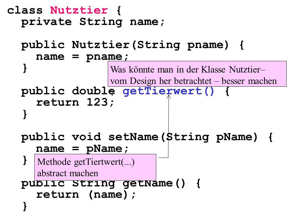 public Nutztier(String pname) { name = pname; }