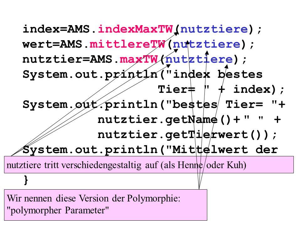 index=AMS.indexMaxTW(nutztiere); wert=AMS.mittlereTW(nutztiere);