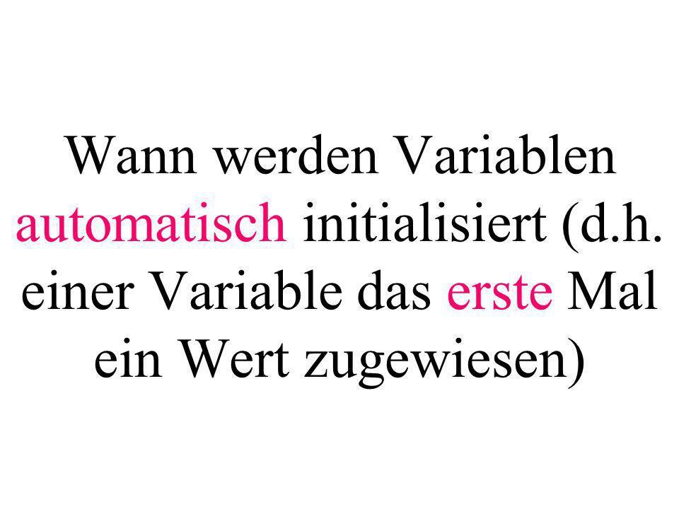 Wann werden Variablen automatisch initialisiert (d. h