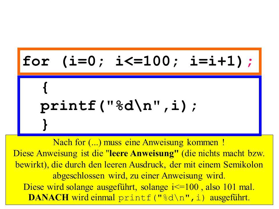 for (i=0; i<=100; i=i+1);
