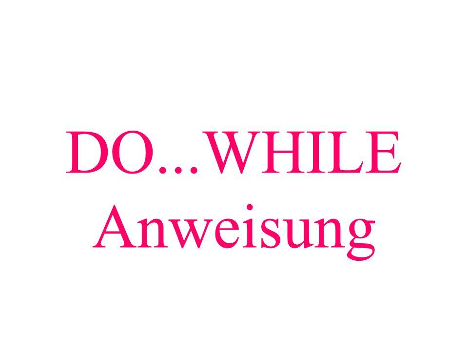 DO...WHILE Anweisung
