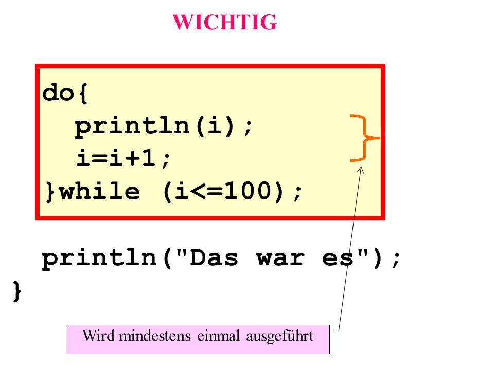do{ println(i); i=i+1; }while (i<=100);