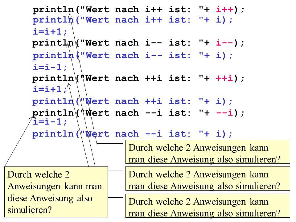 println( Wert nach i++ ist: + i++);