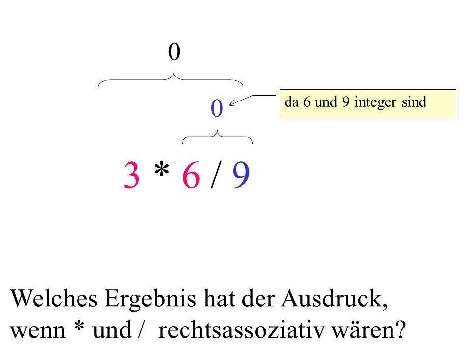 3 * 6 / 9 da 6 und 9 integer sind.