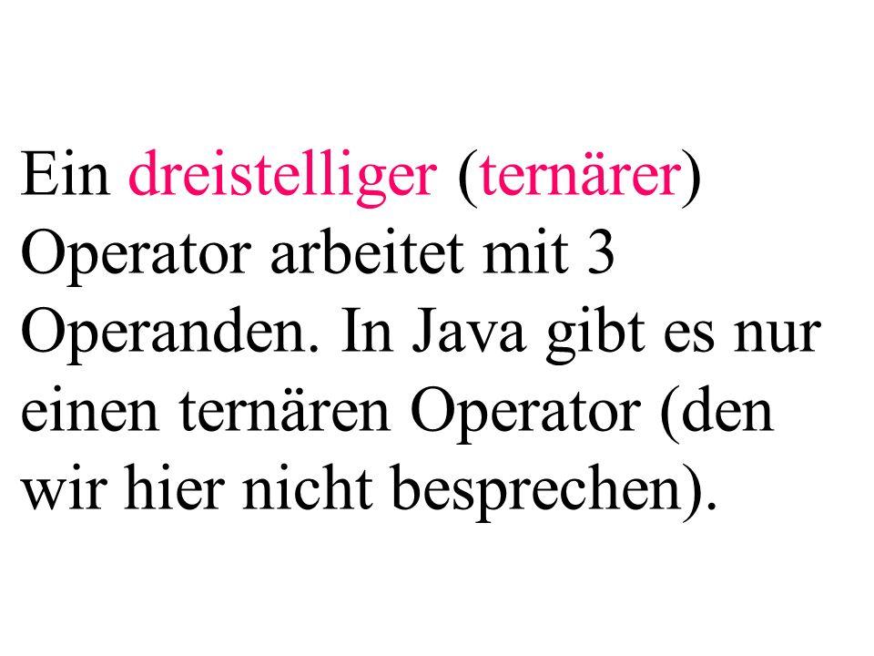 Ein dreistelliger (ternärer) Operator arbeitet mit 3 Operanden