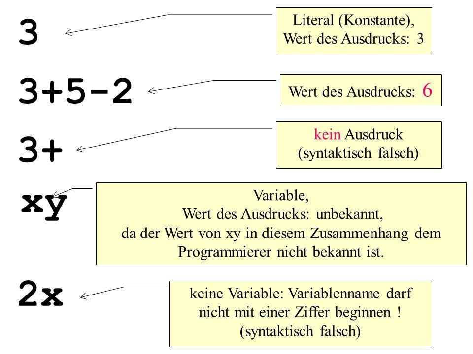 3 3+5-2 3+ xy 2x Literal (Konstante), Wert des Ausdrucks: 3