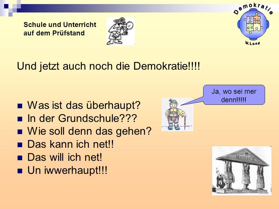 D e m o k r a t i e Und jetzt auch noch die Demokratie!!!!