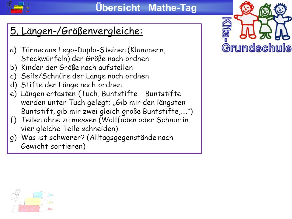 Kita- Grundschule Übersicht Mathe-Tag 5. Längen-/Größenvergleiche: