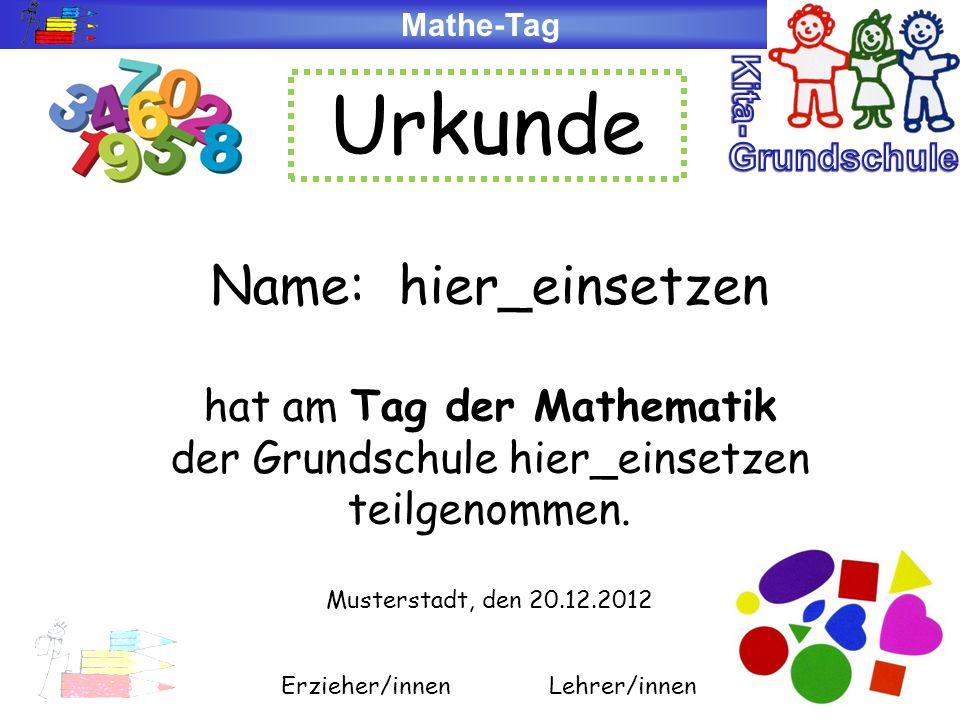 Urkunde Name: hier_einsetzen hat am Tag der Mathematik