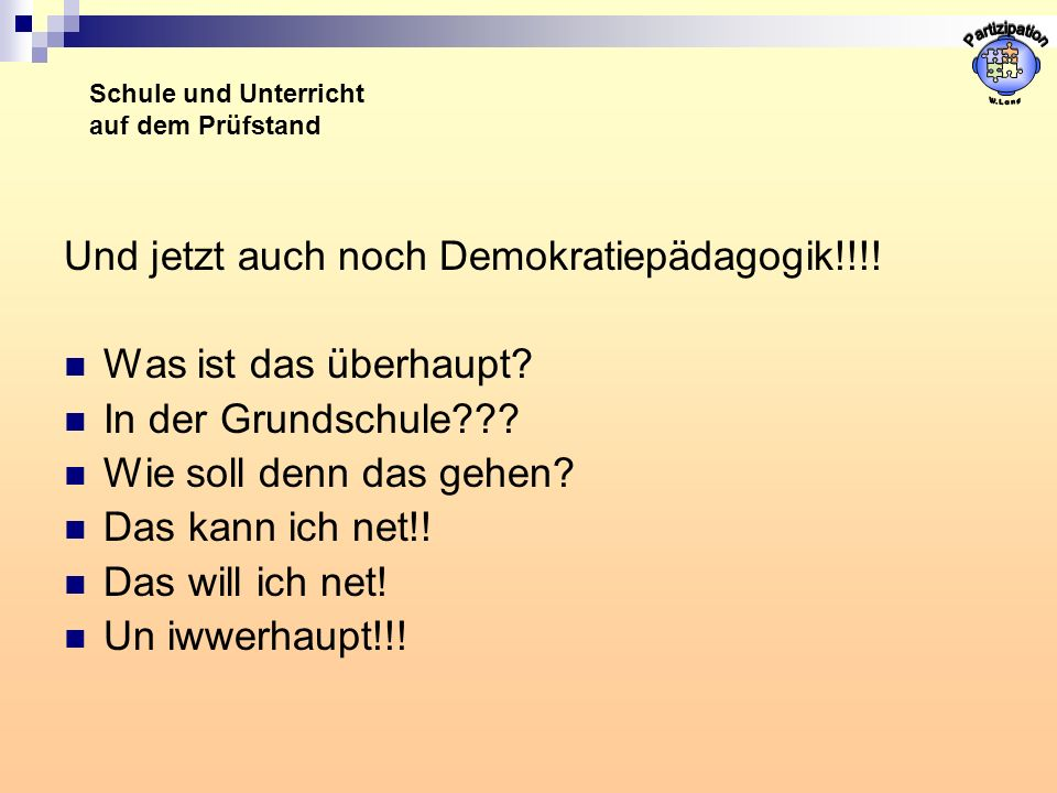 Partizipation Und jetzt auch noch Demokratiepädagogik!!!!