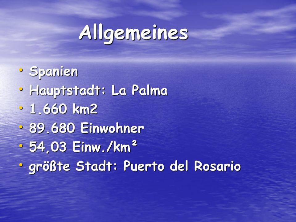 Allgemeines Spanien Hauptstadt: La Palma 1.660 km2 89.680 Einwohner