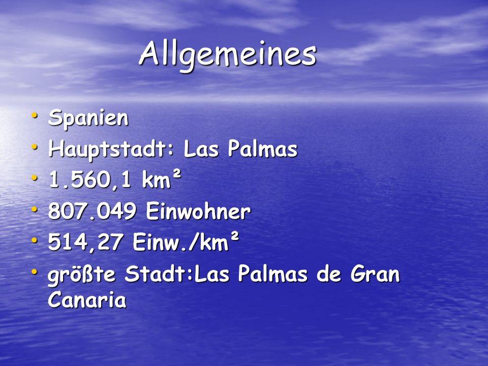 Allgemeines Spanien Hauptstadt: Las Palmas 1.560,1 km²
