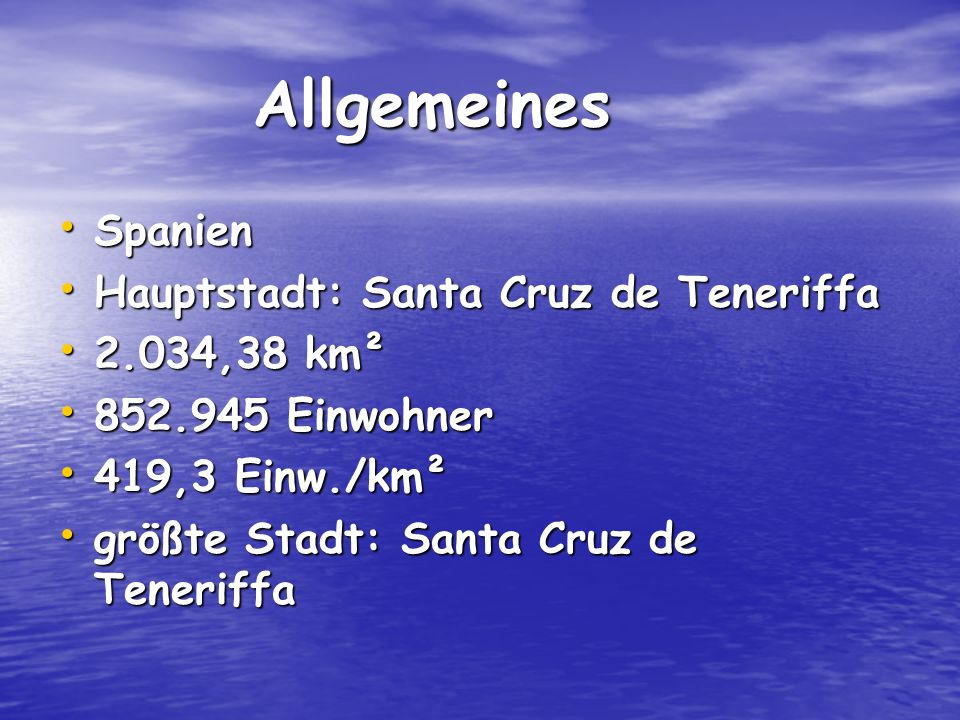 Allgemeines Spanien Hauptstadt: Santa Cruz de Teneriffa 2.034,38 km²