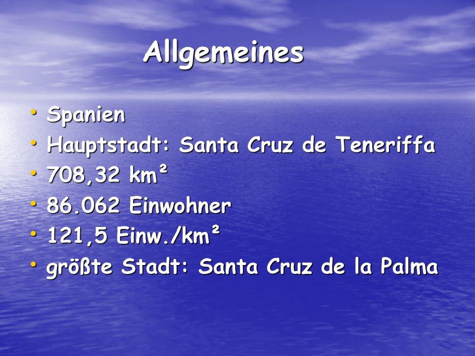 Allgemeines Spanien Hauptstadt: Santa Cruz de Teneriffa 708,32 km²