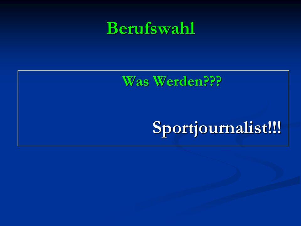 Berufswahl Was Werden Sportjournalist!!!