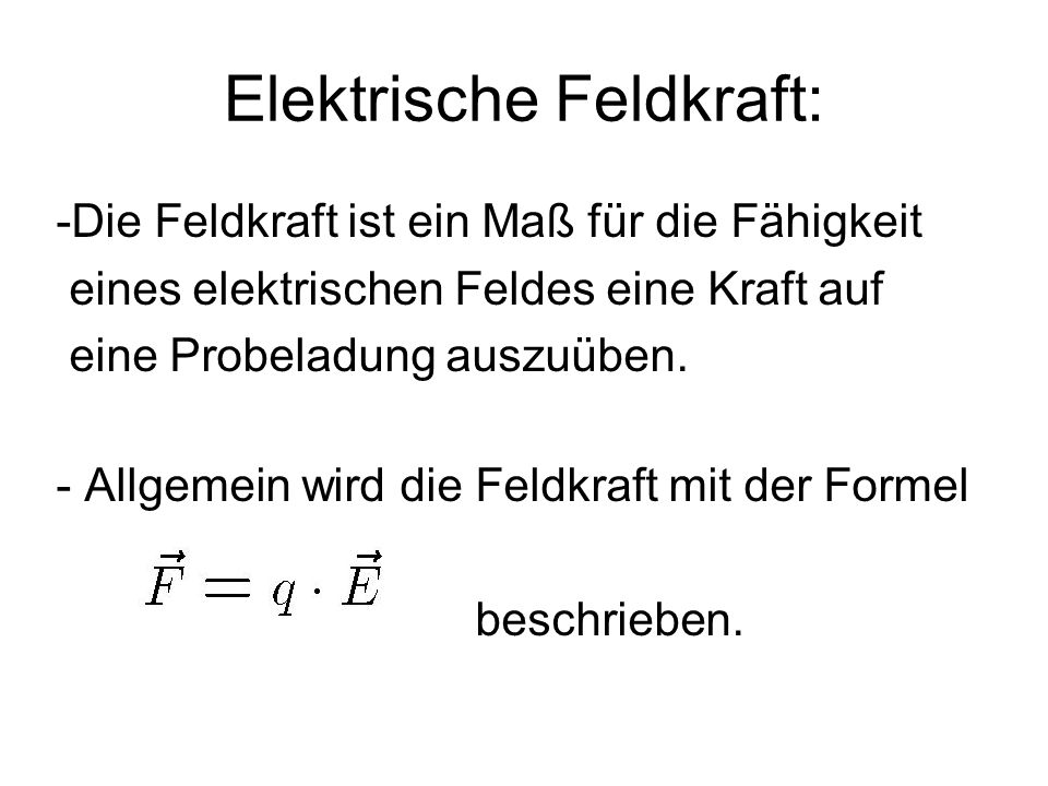 Elektrische Feldkraft: