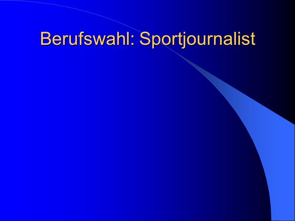 Berufswahl: Sportjournalist