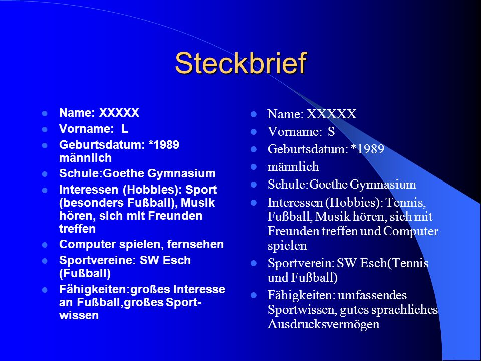 Steckbrief Name: XXXXX Vorname: S Geburtsdatum: *1989 männlich