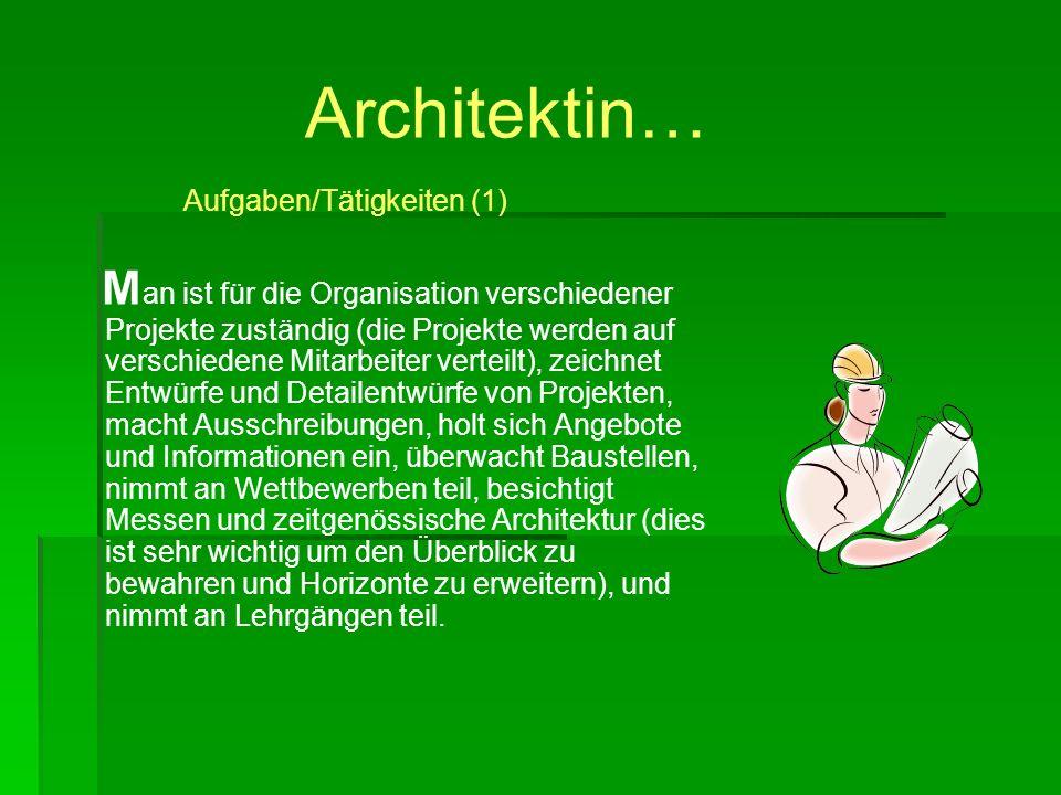 Architektin… Aufgaben/Tätigkeiten (1)