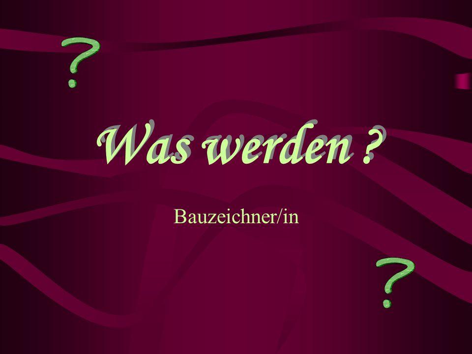 Was werden Bauzeichner/in