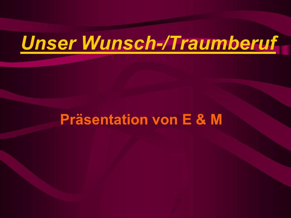 Unser Wunsch-/Traumberuf