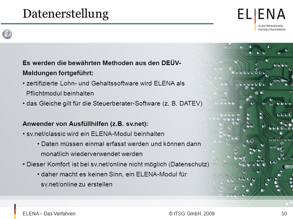 Datenerstellung Es werden die bewährten Methoden aus den DEÜV-Meldungen fortgeführt: