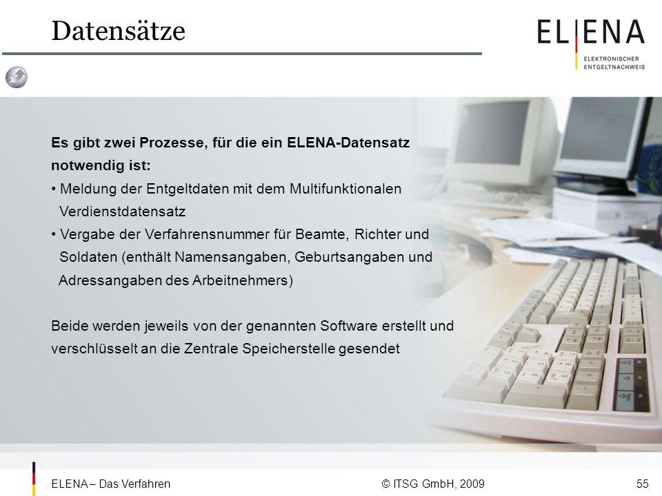 Datensätze Es gibt zwei Prozesse, für die ein ELENA-Datensatz notwendig ist: • Meldung der Entgeltdaten mit dem Multifunktionalen.