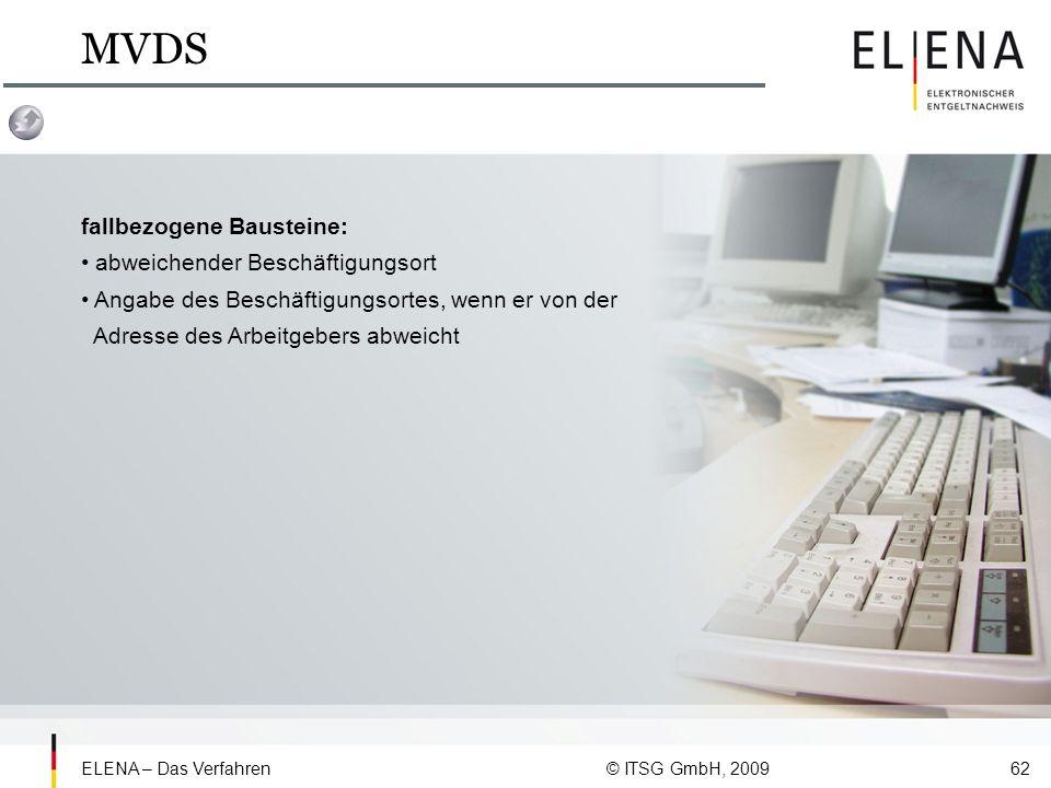MVDS fallbezogene Bausteine: • abweichender Beschäftigungsort