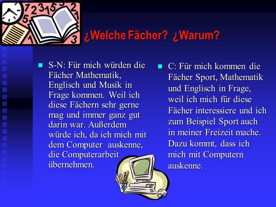 ¿Welche Fächer ¿Warum