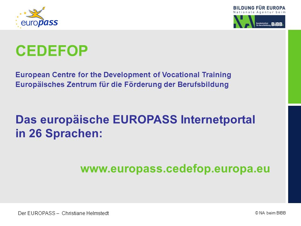 CEDEFOP Das europäische EUROPASS Internetportal in 26 Sprachen: