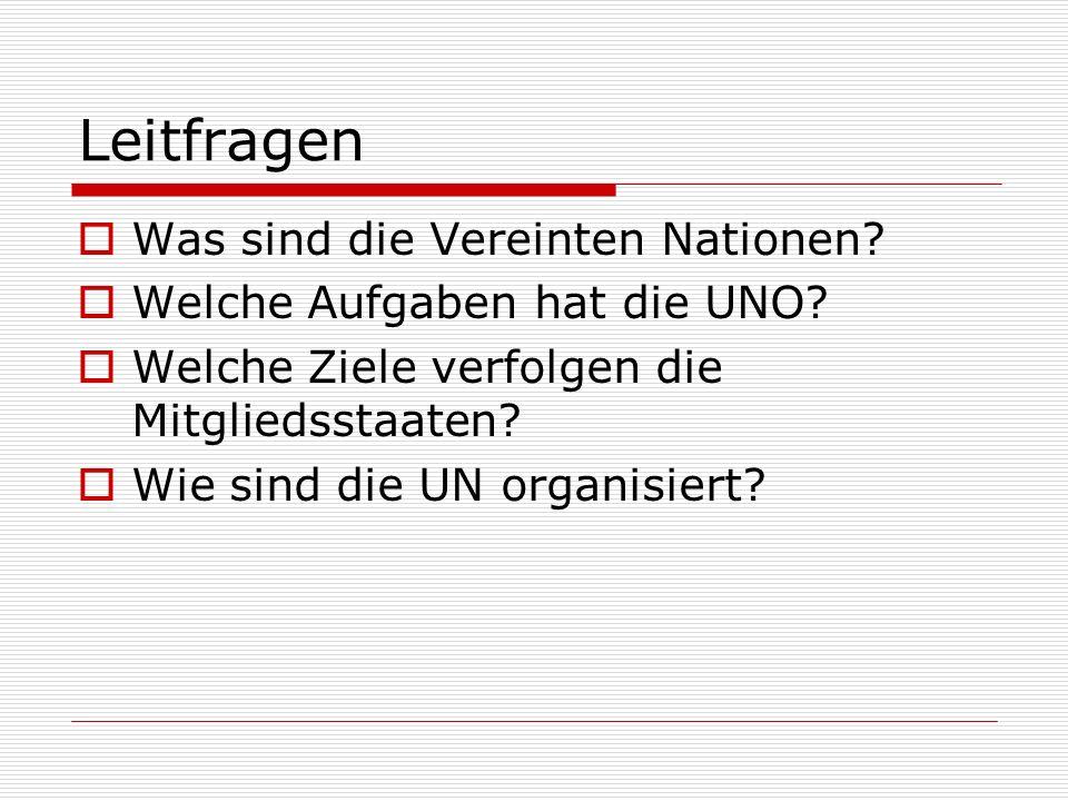 Leitfragen Was sind die Vereinten Nationen