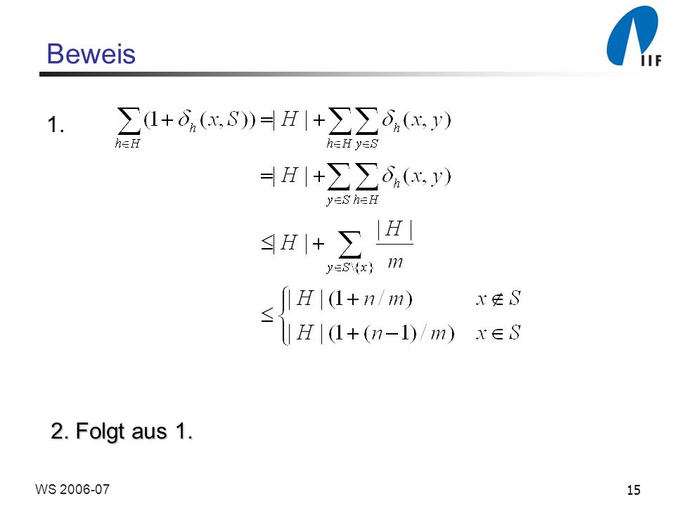 Beweis 1. 2. Folgt aus 1. WS 2006-07