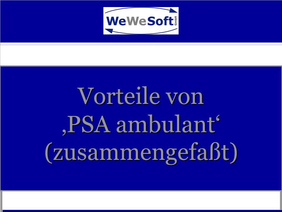 Vorteile von 'PSA ambulant' (zusammengefaßt)
