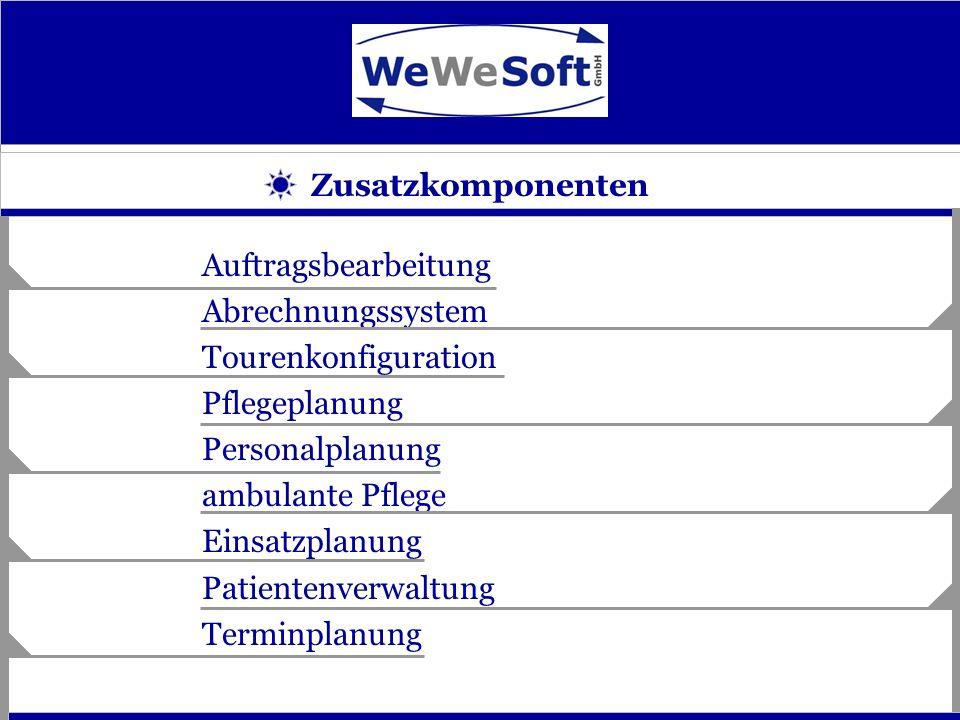 Zusatzkomponenten Auftragsbearbeitung. Abrechnungssystem. Tourenkonfiguration. Pflegeplanung. Personalplanung.