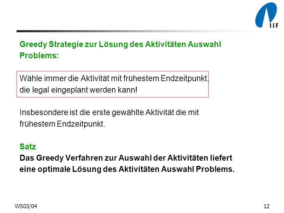 Greedy Strategie zur Lösung des Aktivitäten Auswahl Problems: