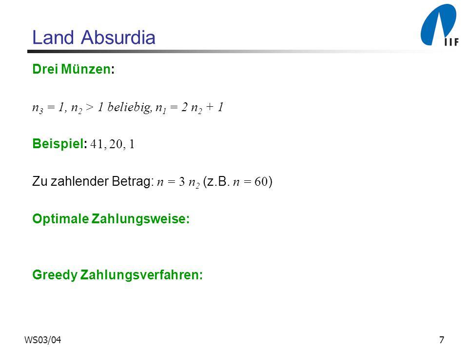 Land Absurdia Drei Münzen: n3 = 1, n2 > 1 beliebig, n1 = 2 n2 + 1